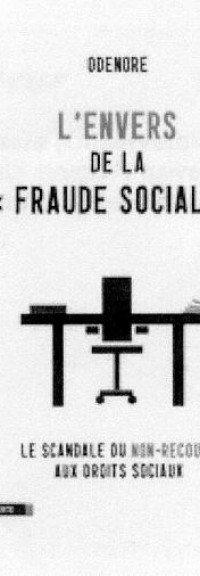 L'envers de la fraude sociale ou le scandale des non-recours aux droits sociaux.